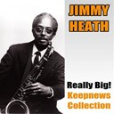 Jimmy Heath - Really big! keepnews collection