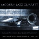 The Modern Jazz Quartet - Modern jazz quartet: pyramid, the modern jazz quartet &amp; orchestra, third stream music, lonely woman (if i were eve)