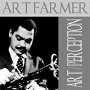 Art Farmer - Art farmer: art / perception