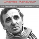 Charles Aznavour - Charles aznavour: me que me que / moi j'fais mon rond (feat. pierre roche)