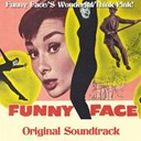 "Audrey Hepburn / Fred Astaire - Funny face / 's wonderful / think pink! (themes from ""funny face"" original soundtrack)"