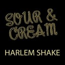 Cream / Sour - Harlem shake
