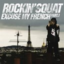 Rockin' Squat - Excuse my french, pt. 1