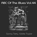 Eddie Taylor / Sonny Terry - Abc of the blues, vol. 44
