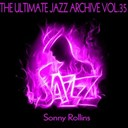 Sonny Rollins - The ultimate jazz archive, vol. 35