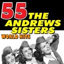 The Andrews Sisters - 55 the andrews sisters world hits