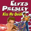"Elvis Presley ""The King"" - Kiss me quick"