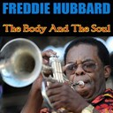 Freddie Hubbard - Freddie hubbard: the body and the soul
