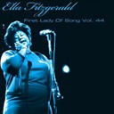 Ella Fitzgerald - Ella fitzgerald first lady of song, vol. 44