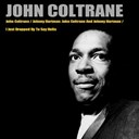 John Coltrane - John coltrane/johnny hartman: john coltrane and johnny hartman/i just dropped by to say hello