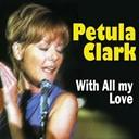 Petula Clark - Petula clark with all my love