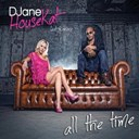 Djane Housekat - All the time (feat. rameez)