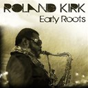 Rahsaan Roland Kirk - Roland kirk: early roots
