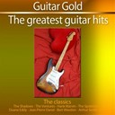 Bert Weedon / Duane Eddy / Jean-Pierre Danel / John Barry / Marvin Hank / Sir Arthur Sims / The Beatles / The Shadows / The Spotnicks / The Ventures - Guitar gold: the classics (the greatest guitar hits)