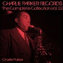 Charlie Parker - Charlie parker records: the complete collection, vol. 22