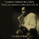 Charlie Parker - Charlie parker records: the complete collection, vol. 18