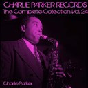 Charlie Parker - Charlie parker records: the complete collection, vol. 24