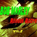 Bob Marley - Reggae roots, vol. 2