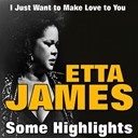 Etta James - Etta james some highlights (i just want to make love to you)