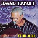 Amar Ezzahi - Ya dif allah