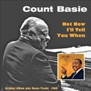 Count Basie - Not now, i'll tell you when (original album plus bonus tracks 1960)