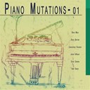 Christopher Riederer / David Britton / David Mead / Jacob Deraadt / Kurt Bauer / Steve Gordon - Piano mutations, vol. 1