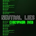 Neutral Lies - Decipher me