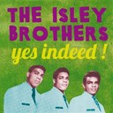 The Isley Brothers - The isley brothers, yes indeed!