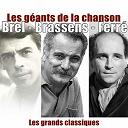 Georges Brassens / Jacques Brel / Léo Ferré - Les géants de la chanson : brel, brassens, ferré (les grands classiques)