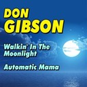 Don Gibson - Walkin' in the moonlight, automatic mama (original artist original songs)
