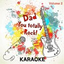 Sing Karaoke Sing - Dad you totally rock! - karaoke, vol. 2