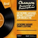 Catherine Sauvage / Michel Legrand Et Son Orchestre - Catherine sauvage chante léo ferré (mono version)