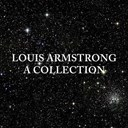 Louis Armstrong - Louis armstrong: a collection
