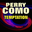 Perry Como - Perry como temptation (original artist original songs)
