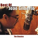 João Gilberto - Best of joao gilberto (the classics)