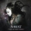 Robert - Taste of your tongue