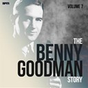 Benny Goodman - The benny goodman story, vol. 7