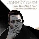 Johnny Cash - Now, there was a song! memories from the past