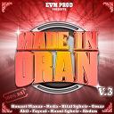 Bilal Sgheir / Cheb Abdou / Cheb Akil / Cheb Fayçal / Cheb Omar / Cheb Reda / Hasni Sgheir / Houari Manar - Made in oran, vol. 3 (100 %)