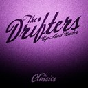 The Drifters - Up and under - the classics