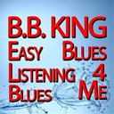 B.b. King - Easy listening blues / blues for me (original artist original songs)