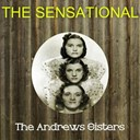 The Andrews Sisters - The sensational the andrews sisters