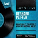 Bernard Peiffer - Modern jazz for people who like original music (mono version)