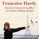 Françoise Hardy - Tous les garcons et les filles / le premier bonheur du jour