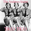 The Andrews Sisters - Tico-tico (tico tico no fuba)