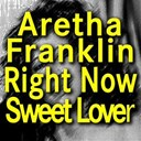 Aretha Franklin - Right now (original artist original songs)