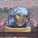 Celia Cruz - Celia cruz: la dinamica! / mi diario musical