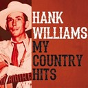 Hank Williams - My country hits