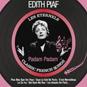 Édith Piaf - Padam padam (les éternels - classic french songs)