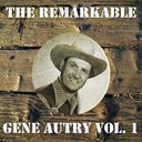 Gene Autry - The remarkable gene autry vol 01